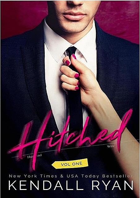 Hitched (#1, #2, #3), Kendall Ryan