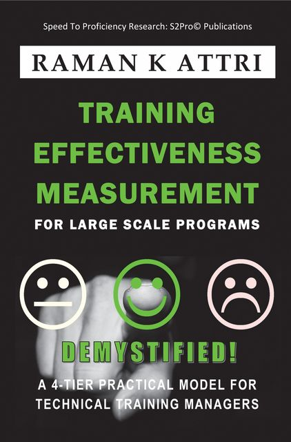 Training Effectiveness Measurement for Large Scale Programs – Demystified, Raman K. Attri