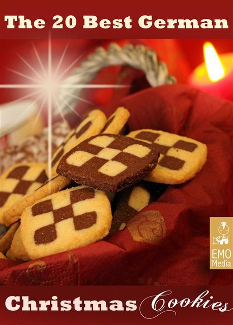The 20 best German Christmas Cookies. Festive Baking Recipes from Germany: Plätzchen and other German Holiday Treats, Liane Guterhof