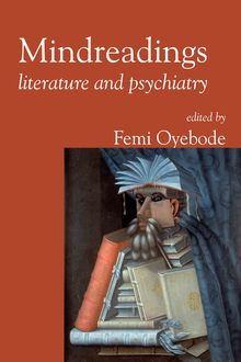 Mindreadings: literature and psychiatry, Femi Oyebode