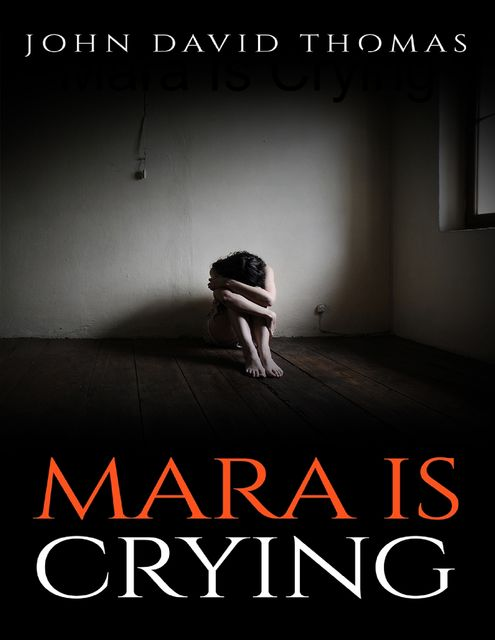 Mara is Crying, Thomas John