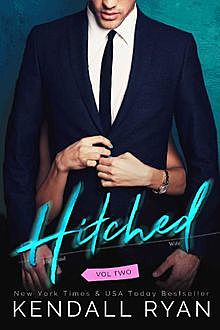 Hitched (Imperfect Love Book 2), Kendall Ryan