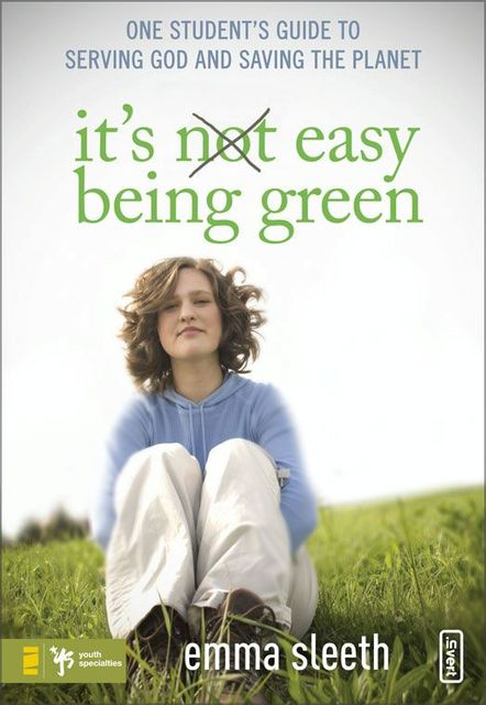 It's Easy Being Green, Emma Sleeth