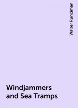 Windjammers and Sea Tramps, Walter Runciman