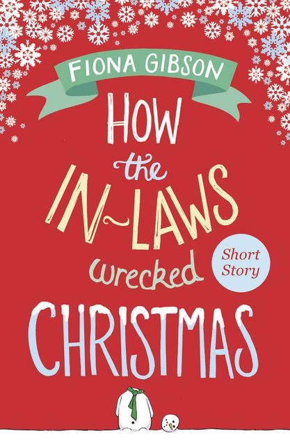 How the In-Laws Wrecked Christmas, Fiona Gibson