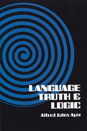 Language, Truth and Logic, Alfred Jules Ayer
