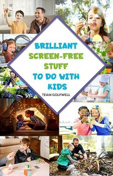 Brilliant Screen-Free Stuff To Do With Kids, Team Golfwell
