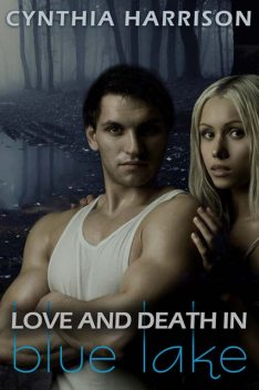Love and Death in Blue Lake, Cynthia Harrison