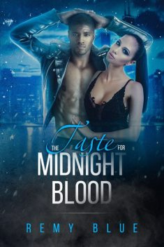 The Taste For Midnight Blood, Remy Blue