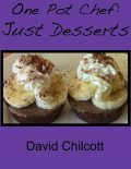 One Pot Chef: Just Desserts, David Chilcott