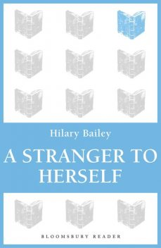 A Stranger to Herself, Hilary Bailey