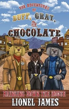 The Adventures of Buff, Gray, & Chocolate, Lionel James