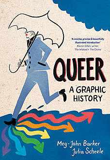 Queer: A Graphic History, Meg-John Barker