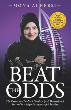 BEAT THE ODDS: THE EXCLUSIVE HOTELIER'S GUIDE, Mona AlHebsi