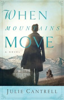 When Mountains Move Extended Preview, Julie Cantrell