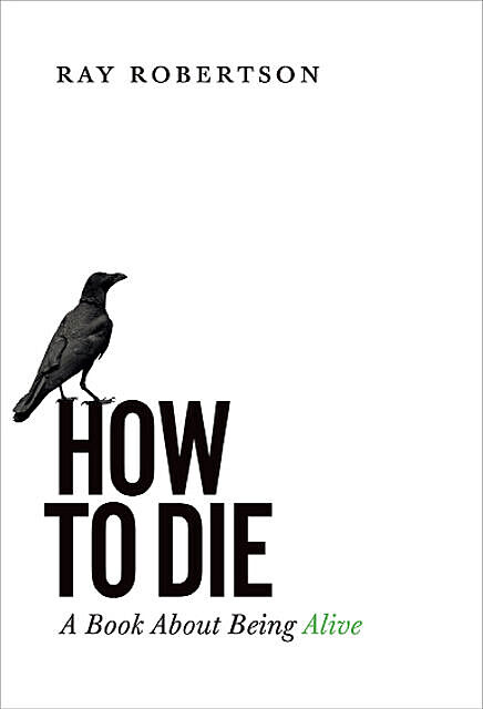 How to Die, Ray Robertson