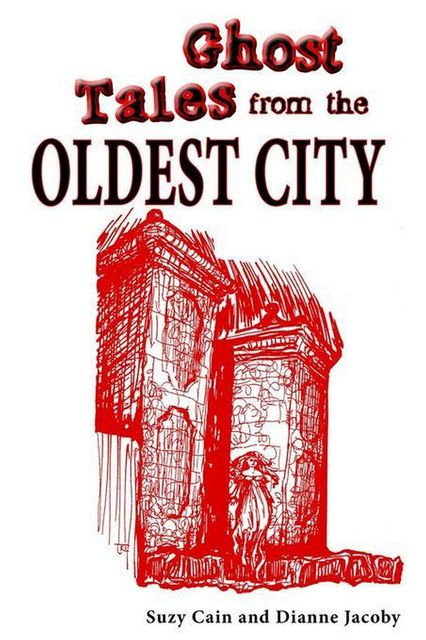 Ghost Tales from the Oldest City, Dianne Jacoby, Suzy Cain