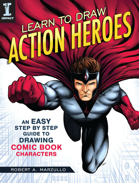 Learn to Draw Action Heroes, Robert Marzullo