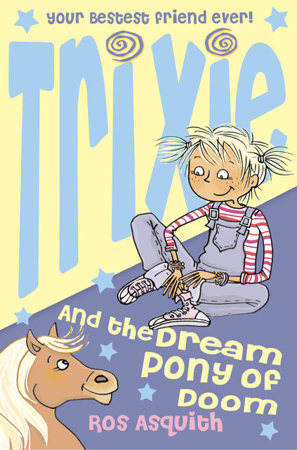 Trixie and the Dream Pony of Doom, Ros Asquith