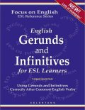 English Gerunds and Infinitives for ESL Learners – Using Gerunds and Infinitives Correctly After Common English Verbs, Thomas Celentano