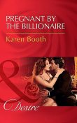 Pregnant By The Billionaire, Karen Booth
