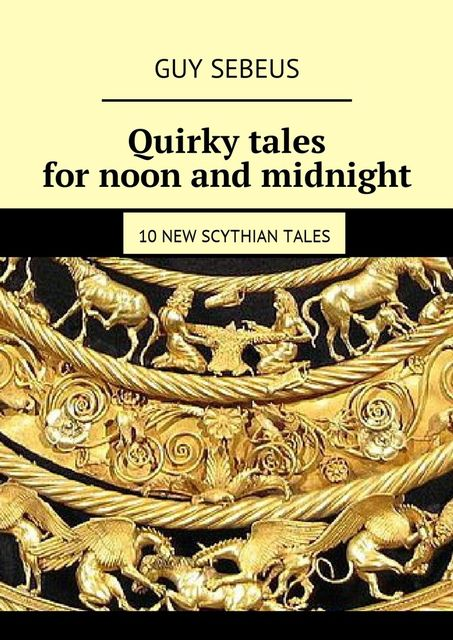 10 new Scythian tales, Sebeus Guy