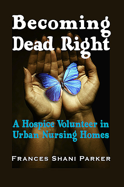 Becoming Dead Right, Frances Shani Parker