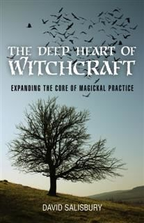 Deep Heart of Witchcraft, David Salisbury