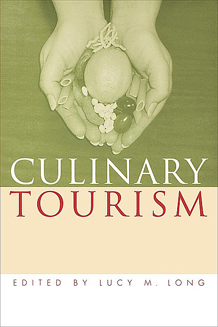 Culinary Tourism, Lucy M.Long