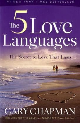 The 5 Love Languages: The Secret to Love That Lasts, Gary Chapman