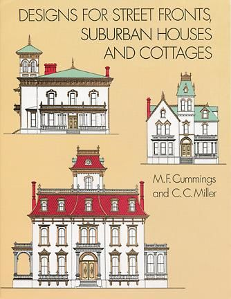 Designs for Street Fronts, Suburban Houses and Cottages, C.C.Miller, M.F.Cummings