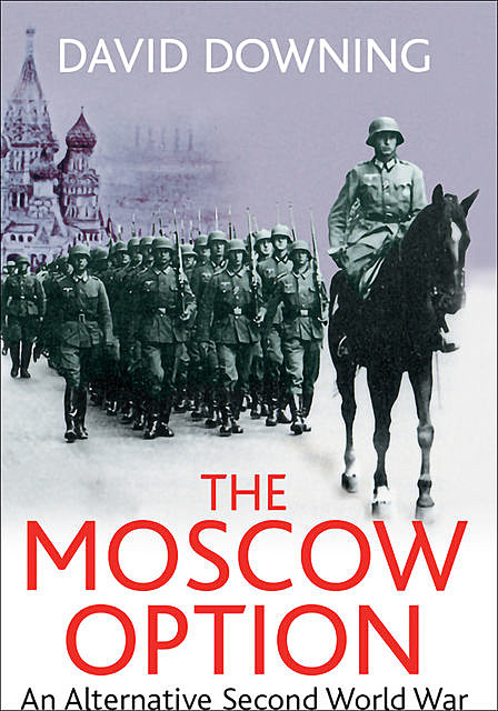 The Moscow Option, David Downing