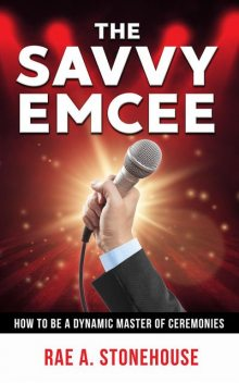The Savvy Emcee, Rae A. Stonehouse