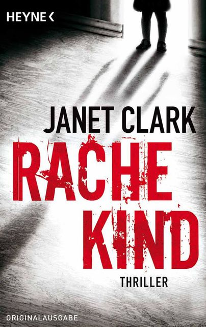 Rachekind: Thriller (German Edition), Janet Clark