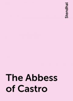 The Abbess of Castro, Stendhal