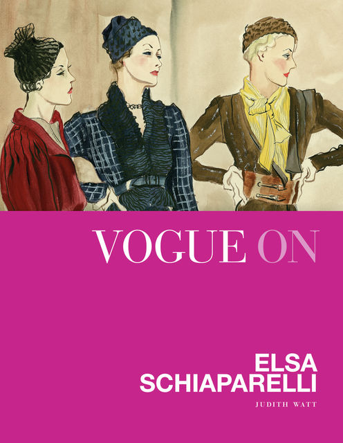 Vogue on Elsa Schiaparelli, Judith Watt