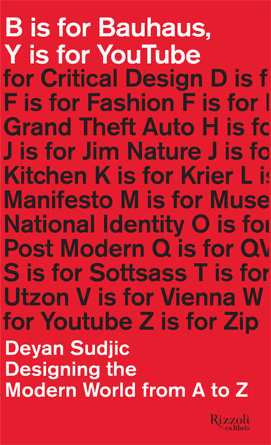 B Is for Bauhaus, Y Is for YouTube, Deyan Sudjic