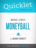 Quicklet on Moneyball by Michael Lewis (CliffNotes-like Book Summary), Zachary Crockett