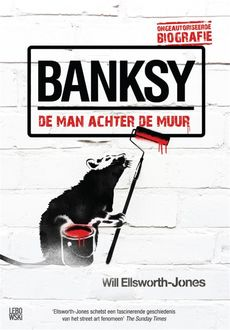 Banksy – de man achter de muur, Will Ellsworth-Jones
