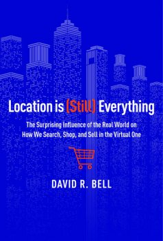 Location is (Still) Everything, David Bell
