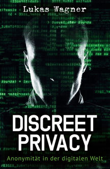 Discreet Privacy, Lukas Wagner