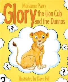 Glory the Lion Cub and the Dunnos, Marianne Parry