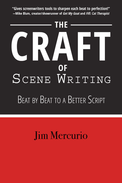 The Craft of Scene Writing, Jim Mercurio