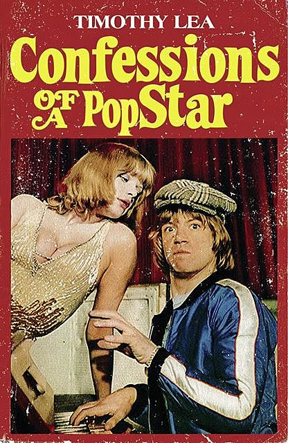 Confessions of a Pop Star, Timothy Lea