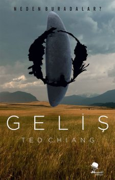 Geliş, Ted Chiang