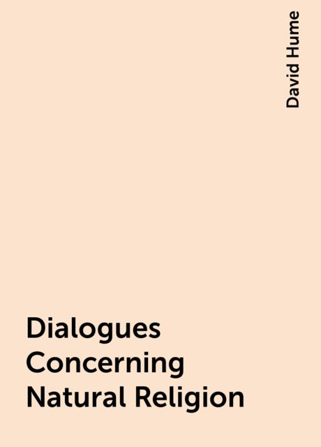 Dialogues Concerning Natural Religion, David Hume