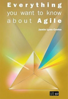 Everything you want to know about Agile, Jamie Lynn Cooke