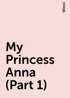My Princess Anna (Part 1), Winni