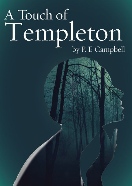 A Touch of Templeton, P.E. Campbell