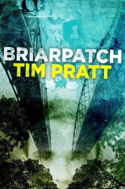 Briarpatch, Tim Pratt